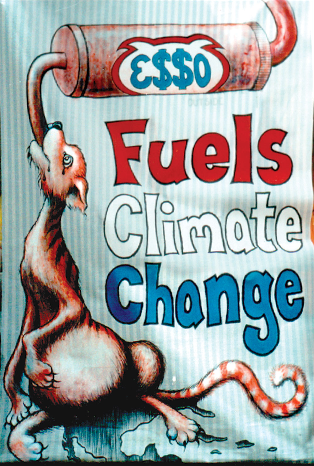 Banner for a series of protests against Esso (AKA Exxon) in 2005