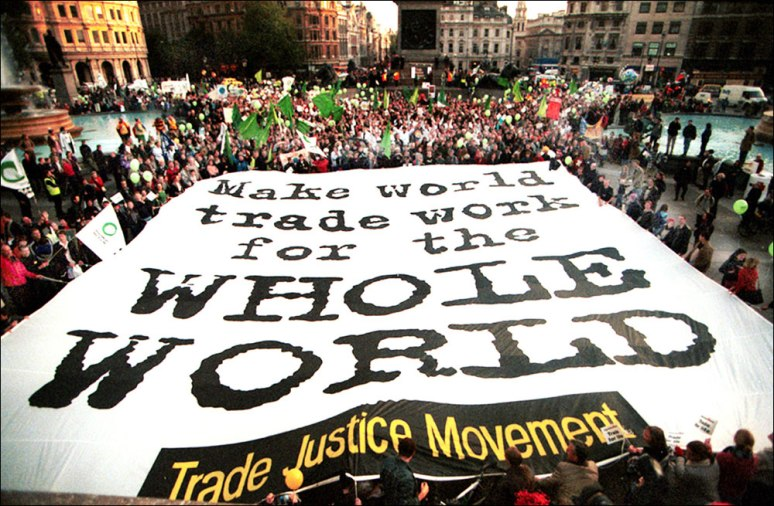 """Make world trade work for the whole world"" - banner for the launch of the Trade Justice Movemnt, 2001"